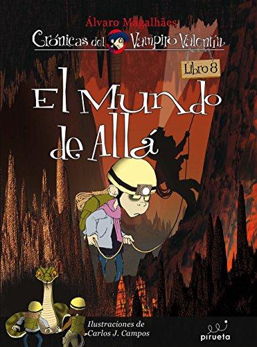 El mundo de allá (Crónicas del Vampiro Valentín) por Álvaro Magalhaes