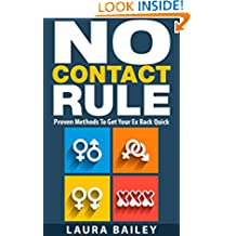 No Contact Rule: Proven Methods To Get Your Ex Back FAST (Relationship Advice For Women, Dating Advice For Men, The No Contact Rule, No Contact, Get Your Ex Back, How To Get Your Ex Back)
