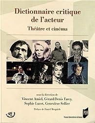 Dictionnairecritiquedel'acteur : Théâtreetcinéma