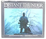 Distant Thunder : a Photographic Essay on the American Civil War / Photography by Sam Abell ; Text by Brian C. Pohanka