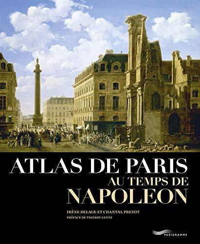 Atlas de Paris au temps de Napoléon par Irene Delage