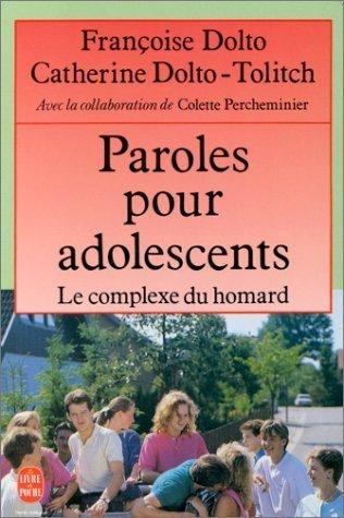 Paroles pour adolescents. ou Le complexe du homard de Dolto. Françoise (1992) Broché