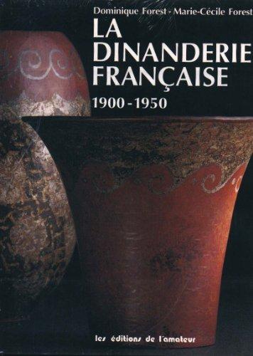 La Dinanderie Française, 1900-1950 par Dominique Forest
