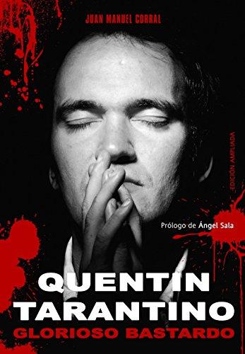 Quentin Tarantino. Glorioso Bastardo (Ensayo)