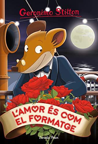 Lamor és com el formatge (GERONIMO STILTON. ELS GROCS Book 113 ...