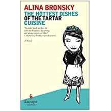 The Hottest Dishes of the Tartar Cuisine by Alina Bronsky (2011-04-26)