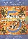 Le cinquième Accord Toltèque par Don Miguel Ruiz Jr