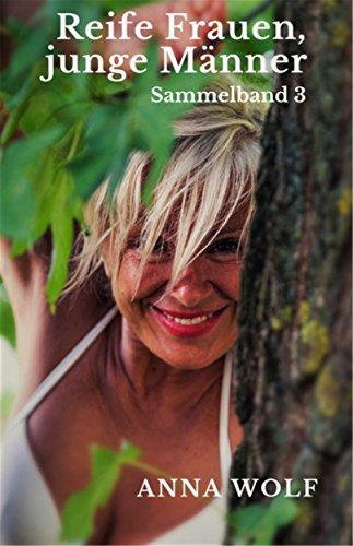 Reife Frauen, junge Männer: Sammelband 3