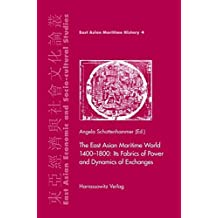 The East Asian Maritime World 1400-1800: Its Fabrics of Power and Dynamics of Exchanges (East Asian Economic and Socio-cultural Studies - East Asian Maritime History)