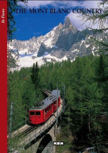 The Mont Blanc country (anglais) - In Focus