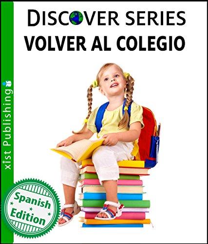 Volver al Colegio (Xist Kids Spanish Books) por Xist  Publishing