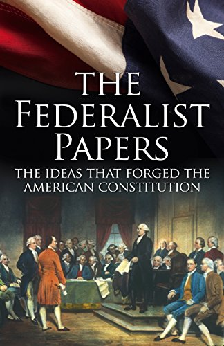 The Federalist Papers: The Ideas That Forged the American Constitution: Slip-Case Edition Madison Slip