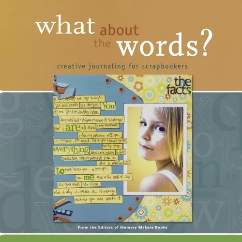 What About the Words? Creative Journaling for Scrapbookers by Memory Makers (2006-02-24)