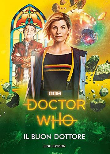 Doctor Who - Il Buon Dottore di [Dawson, Juno]