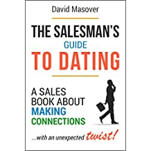 The Salesman's Guide to Dating: A Sales Book About Making Connections... With an Unexpected Twist! (English Edition)