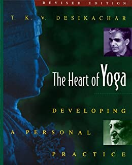 The Heart of Yoga: Developing a Personal Practice par [Desikachar, T. K. V.]