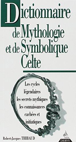 Dictionnaire de mythologie et de symbolique celte par Robert-Jacques Thibaud