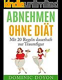 Abnehmen ohne Diät: Mit 20 Regeln dauerhaft zur Traumfigur