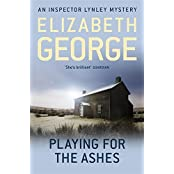 Playing For The Ashes: An Inspector Lynley Novel: 7 by Elizabeth George (2012-06-07)