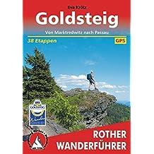 Goldsteig: Von Marktredwitz nach Passau. 38 Etappen. Mit GPS-Daten (Rother Wanderführer)
