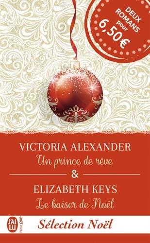 Secrets de famille : Un prince de rêve ; Le baiser de Noël