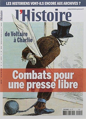 L'Histoire N 410 Combats pour une Presse Libre Avril 2015 par Collectif