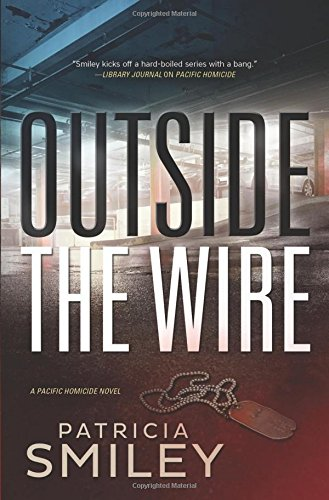 Outside the Wire: A Pacific Homicide (Pacific Homicide 2)