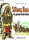 Sitting Bull, le grand chef Sioux par George