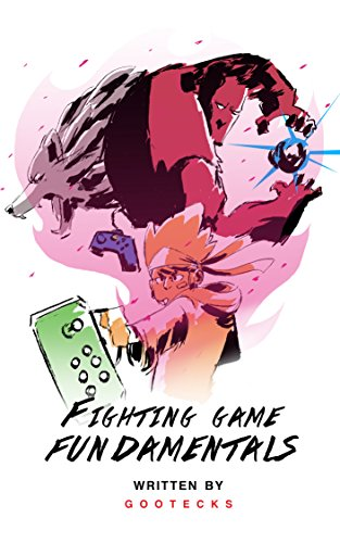 Fighting Game Fundamentals (English Edition) par gootecks