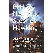 El Hoyo Negro de Stephen Hawking: Breve historia de sus borracheras intelectuales