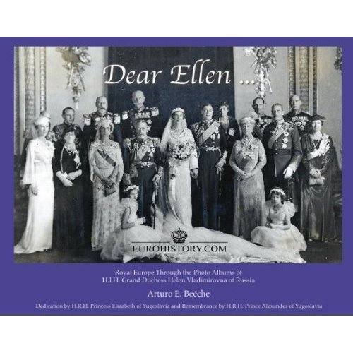 Dear Ellen (Royal Europe Through the Photo Albums of Grand Duchess Helen Vladimirovna of Russia)