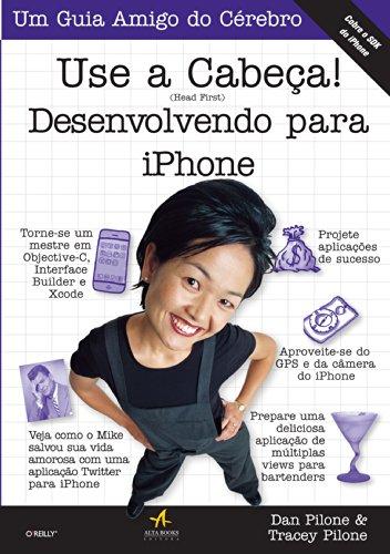 Use a Cabeça! Desenvolvendo Para iPhone (Em Portuguese do Brasil)