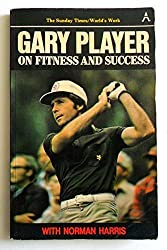 Gary Player on Fitness and Success by Gary Player (1982-09-03)