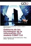 """Gobierno de las tecnologías de la información (TI) modelo COBIT 5.0: Caso específico Universidad Laica """"Eloy Alfaro"""" de Manabí"""