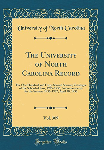 The University of North Carolina Record, Vol. 309: The One Hundred and Forty-Second Session; Catalogue of the School of Law, 1935-1936; Announcements ... 1936-1937; April 30, 1936 (Classic Reprint)