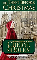The Theft Before Christmas: The Regent Mysteries, Book 3 (Volume 3) by Cheryl Bolen (2013-10-25)