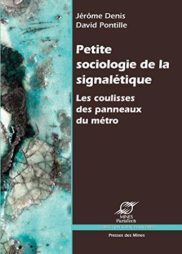 Petite sociologie de la signalétique: Les coulisses des panneaux du métro (Sciences sociales) (French Edition)