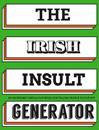 The Irish Insult Generator: An incredibly useful flipbook for telling people to flip off!