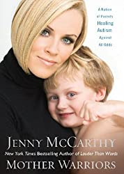 Mother Warriors: A Nation of Parents Healing Autism against All Odds by Jenny McCarthy (2008-09-23)