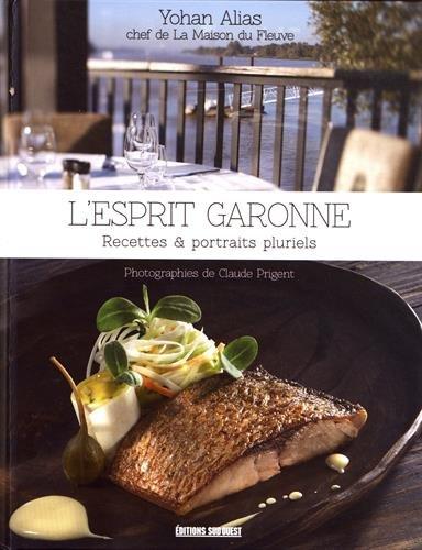 L'esprit Garonne : Recettes & portraits pluriels