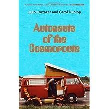Autonauts of the Cosmoroute by Julio Cortazar (2008-06-13)