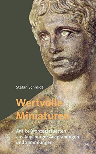 Wertvolle Miniaturen: Antike Bronzestatuetten aus Augsburger Ausgrabungen und Sammlungen