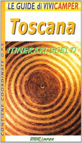 Toscana. le guide di vivicamper