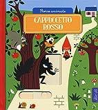Scarica Libro Cappuccetto Rosso Storie animate Ediz a colori (PDF,EPUB,MOBI) Online Italiano Gratis