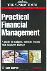 Practical Financial Management: A Guide to Budgets, Balance Sheets and Business Finance (Business Success) Paperback