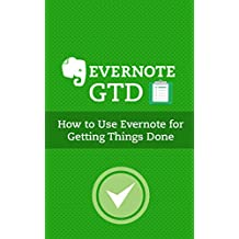 Evernote GTD: How to Use Evernote for Getting Things Done (English Edition)