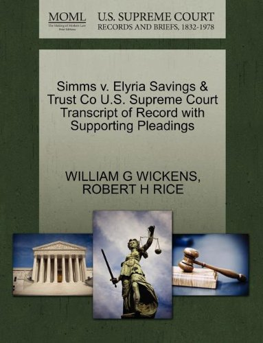Simms v. Elyria Savings & Trust Co U.S. Supreme Court Transcript of Record with Supporting Pleadings