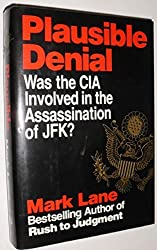 Plausible Denial : Was the CIA Involved in the Assasination of JFK?
