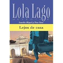 Lejos de casa (Lola Lago, detective) (Spanish Edition)