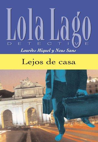 Lejos de casa (Lola Lago, detective) por Lourdes Miquel